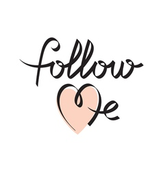 follow me hand letterin vector image vector image