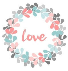 Pastel floral wreath with love valentines card vector