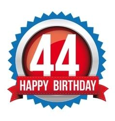 Fourty four years happy birthday badge ribbon vector
