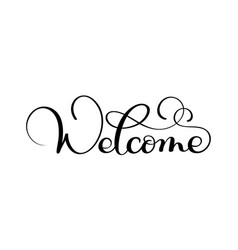 handwritten welcome calligraphy lettering word vector image vector image
