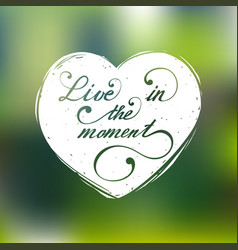 live in the moment hand lettering vector image