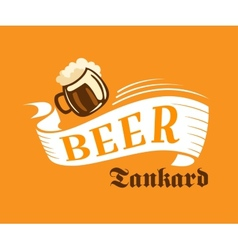 Brewery poster with beer tankard vector image vector image