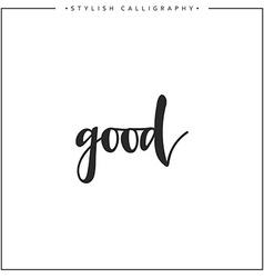 Good phrase in handmade vector
