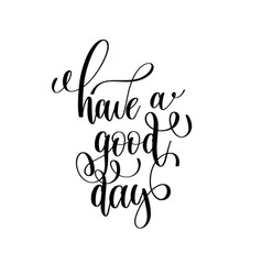 Have a good day black and white modern brush vector