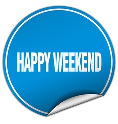 Happy weekend round blue sticker isolated on white vector