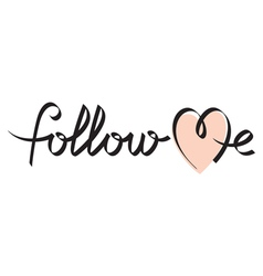 follow me hand lettering vector image vector image