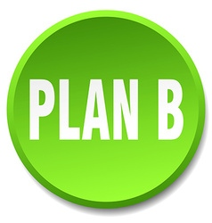 Plan b green round flat isolated push button vector