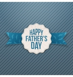 Happy Fathers Day realistic Label with Ribbon vector image