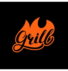 Grill hand written lettering logo label madge or vector