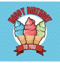 Happy Birthday design ice cream icon Colorfull vector image