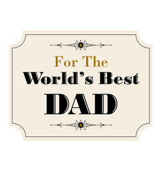 worlds best dad vector image vector image