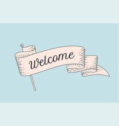 welcome old school vintage ribbon flag vector image