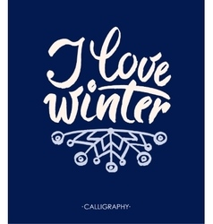 I love winter modern brush calligraphy isolated vector