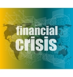 financial crisis concept - business touching vector image
