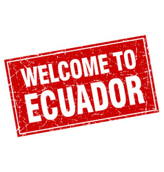 Ecuador red square grunge welcome to stamp vector