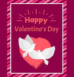Happy valentines day postcard with doves and heart vector