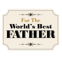 worlds best father vector image vector image