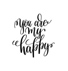 You are my happy black and white modern brush vector