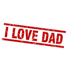 Square grunge red i love dad stamp vector