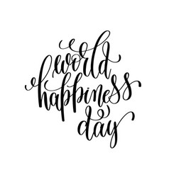 World happiness day 20 march black and white vector