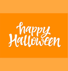 happy halloween - hand drawn brush pen vector image vector image