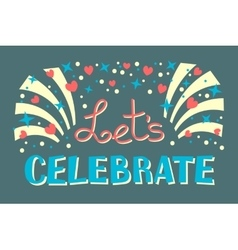 Lets Celebration Invitation Background Party Time vector image