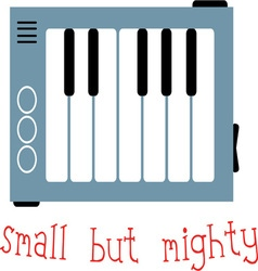 Small But Mighty vector image