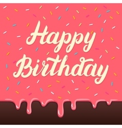 Happy birthday hand lettering on cake glaze vector