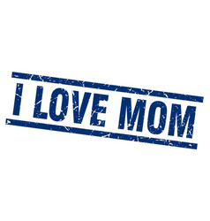 square grunge blue i love mom stamp vector image vector image