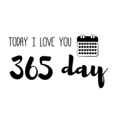 Funny love quote today ilove you 365 day simple vector