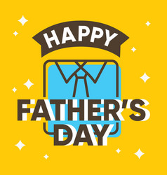 happy fathers day card design with shirt vector image