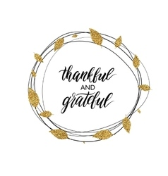 Thankful and grateful text in autumn gold wreath vector image vector image