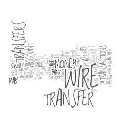 What is a bank wire transfer text word cloud vector