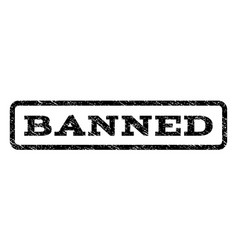 Banned watermark stamp vector