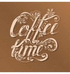 Hand drawn typography lettering phrase coffee time vector image vector image