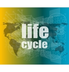 Life cycle words on digital touch screen vector