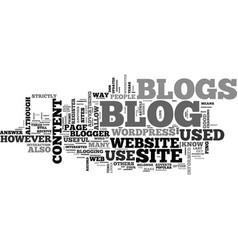What is a blog and what are blogs used for text vector