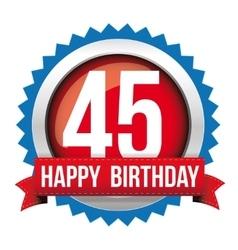 Fourty five years happy birthday badge ribbon vector