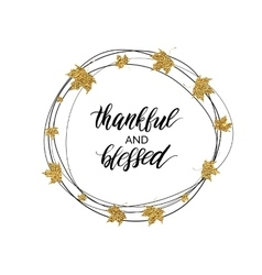 Thankful and blessed text in autumn wreath of gold vector image vector image