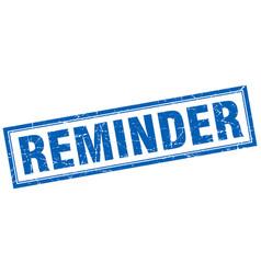 Reminder blue square grunge stamp on white vector