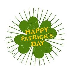 Four leaf clover Happy Patricks day Emblem grunge vector image