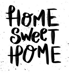 Home sweet home hand drawn lettering phrase vector