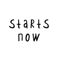 Start now Handwritten inspirational lettering vector image