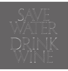 Save water drink wine quote typography vector