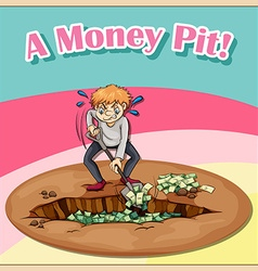 Old saying a money pit vector