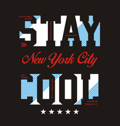 stay cool image vector image