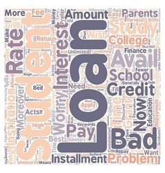 Bad credit student loan text background wordcloud vector