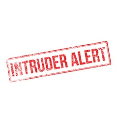 Intruder alert red rubber stamp on white vector