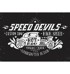 Speed devils hand drawn grunge vintage with hand l vector