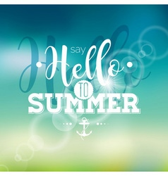 Say hello to summer inspiration quote vector
